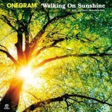 [2019年6月中旬] ONEGRAM - Walking On Sunshine [7inch]