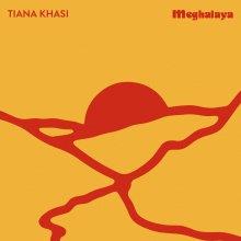 [2019年6月中旬] Tiana Khasi - Meghalaya EP [12inch]