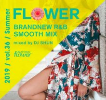 DJ SHUN - Flower vol.36