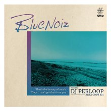 DJ PERLOOP /  BLUE NOIZ