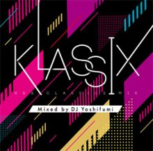 KLASSIX -R&B CLASSICS MIX- Mixed by DJ Yoshifumi(MIXCD-R)