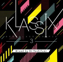 KLASSIX 3 -R&B CLASSICS MIX- Mixed by DJ Yoshifumi(MIXCD-R)