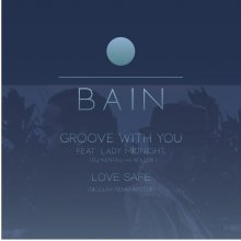 BAIN / Groove With You (DJ KENTA [ZZ PRO 45s Edit])  c/w Love Safe (Nicolay Remix 45's Edit)