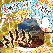J.Lamotta すずめ and The Dizzy Sparrow / State Of Being 45's