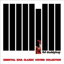 DJ daddykay / ESSENTIAL SOUL CLASSIC COVERS<img class='new_mark_img2' src='//img.shop-pro.jp/img/new/icons1.gif' style='border:none;display:inline;margin:0px;padding:0px;width:auto;' />