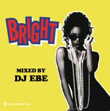 【12/4入荷】(90's R&B MIX) BRIGHT/  DJ EBE (DJ エベ)<img class='new_mark_img2' src='//img.shop-pro.jp/img/new/icons1.gif' style='border:none;display:inline;margin:0px;padding:0px;width:auto;' />