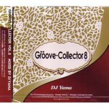 GROOVE COLLECTOR VOL.8 / DJ YAMA <img class='new_mark_img2' src='//img.shop-pro.jp/img/new/icons55.gif' style='border:none;display:inline;margin:0px;padding:0px;width:auto;' />
