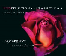 Redefinition Of Classics Vol.3〜UPLIFT SPACE〜/ DJ  Ryow a.k.a. Smooth Current<img class='new_mark_img2' src='//img.shop-pro.jp/img/new/icons1.gif' style='border:none;display:inline;margin:0px;padding:0px;width:auto;' />