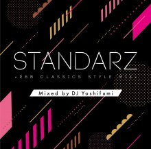 STANDARZ -R&B CLASSICS STYLE MIX-/DJ Yoshifumi<img class='new_mark_img2' src='//img.shop-pro.jp/img/new/icons1.gif' style='border:none;display:inline;margin:0px;padding:0px;width:auto;' />