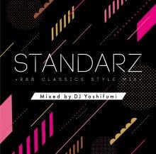 STANDARZ -R&B CLASSICS STYLE MIX-/DJ Yoshifumi