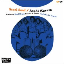 Asahi Kurata : Steel Soul - Ultimate Steel Drum Breaks & Beats (MIX-CDR)