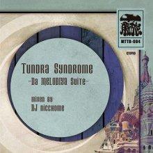 Tundra Syndrome -Da Melodiya Suite- DJ にっちょめ