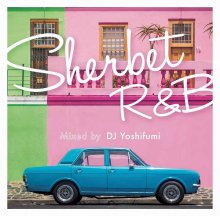 DJ Yoshifumi/Sherbet R&B<img class='new_mark_img2' src='//img.shop-pro.jp/img/new/icons1.gif' style='border:none;display:inline;margin:0px;padding:0px;width:auto;' />