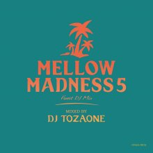 DJ TOZAONE / Mellow Madness 5<img class='new_mark_img2' src='//img.shop-pro.jp/img/new/icons1.gif' style='border:none;display:inline;margin:0px;padding:0px;width:auto;' />