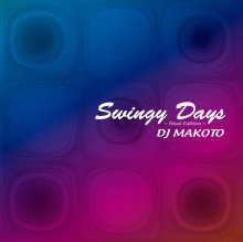DJ Makoto / Swingy Days 〜Final Edition 〜〔2CD〕