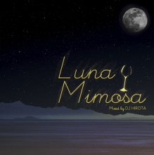 Luna Mimosa /  DJ HIROTA [MixCD] <img class='new_mark_img2' src='https://img.shop-pro.jp/img/new/icons1.gif' style='border:none;display:inline;margin:0px;padding:0px;width:auto;' />
