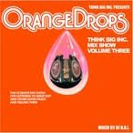 (近日入荷)THINK BIG MIX SHOW VOL.3 -ORANGE DROPS- / DJ D.A.I. 【MIXCD】
