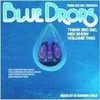 (近日入荷)THINK BIG INC. MIX SHOW VOL.2 -BLUE DROPS- / DJ BAMBOO CHILD 【MIXCD】