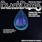 THINK BIG INC. MIX SHOW VOL.1 -BLACK DROPS- / DJ MASARU 【MIXCD】