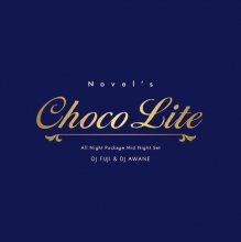 DJ FUJI & DJ AWANE/CHOCO LITE ALL Night Package