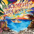 DJ URUMA / Black Muffin Journey(DJウルマ)