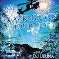 DJ Uruma / Black Muffin Journey 2012(DJウルマ)