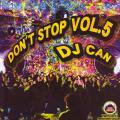 DJ CAN / DON'T STOP VOL.5