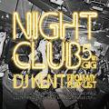 DJ KENT / NIGHT CLUB 5th GIG<img class='new_mark_img2' src='//img.shop-pro.jp/img/new/icons24.gif' style='border:none;display:inline;margin:0px;padding:0px;width:auto;' />
