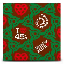 DJ Muro / I Love 45s - Those Stinky Icky Breaks(DJムロ)