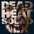 Dead Heat Sound Mix - Dead Heat Sound