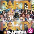 DJ Frisk / Party & Party Vol.2