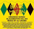 DJ Uruma / Black Muffin Vol.6(DJウルマ)
