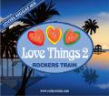 Rockers Train / Love Things Vol.2