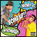 【会員登録すると500円】 【特典付】Day-G & DJ Sombra / Bomb Up