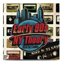 【90年代前半のR&B Classics Mix!!】DJ Kaiya / Early 90s NY Theory -R&B for Ladies-<img class='new_mark_img2' src='//img.shop-pro.jp/img/new/icons55.gif' style='border:none;display:inline;margin:0px;padding:0px;width:auto;' />