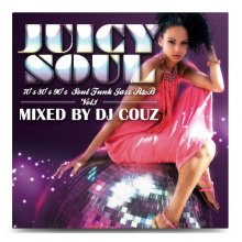 DJ COUZ / Juicy Soul【MIXCD】