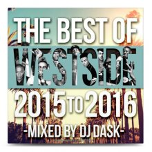 【2016年&2015年WEST SIDEベスト】DJ DASK / THE BEST OF WESTSIDE 2015 to 2016(DJ ダスク)