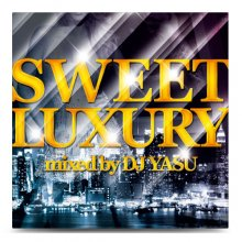 【極上R&B MIX】DJ YASU / SWEET LUXURY