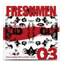 【最新HIPHOPMIX】イーグル藤田 / Freshmen Vol.03