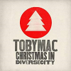 TobyMac「Christmas in Diverse City」