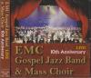 EMC Gospel Jazz Band & Mass Choir 10th Anniversary Live
