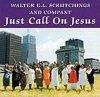 (中古CD)Walter E.L. Scrutchings and company「Just Call on Jesus」