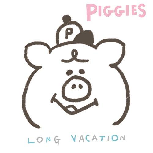 PIGGIES 「LONG VACATION」