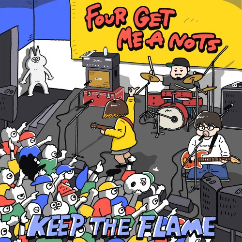 FOUR GET ME A NOTS 「KEEP THE FLAME」