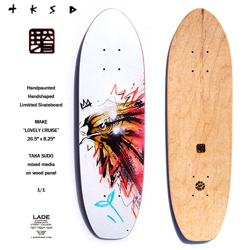 ■ 芽育Skateboard x TAKA SUDO ■ Lovely Cruise Limited / Eagle