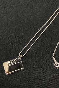 IN-PUT-OUT HELLO MY NAME IS NECKLACE【SILVER】