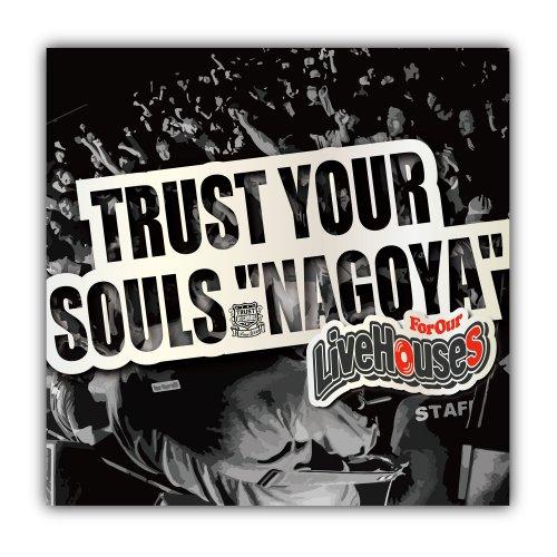 "V.A TRUST YOUR SOULS ""NAGOYA""-For Our Live Houses-"