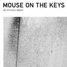 mouse on the keys 『an anxious object』CD