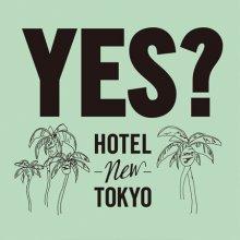 ホテルニュートーキョー『yes?』CD