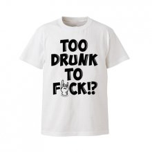 COKEHEAD HIPSTERS_TOO DRUNK TO FXXK TEE